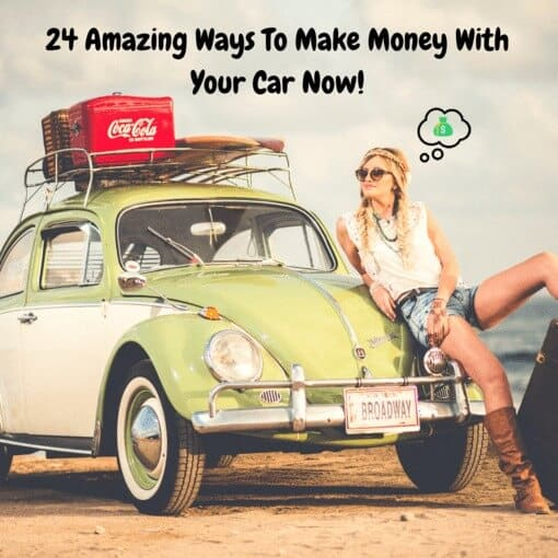 Learn these 24 amazing ways to make money with your car now