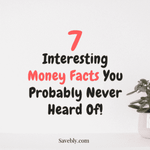 Interesting Money Facts You Probably Never Heard Of