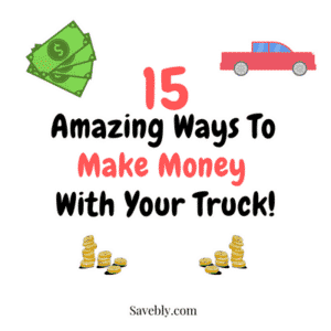 Amazing Ways to make money with your truck