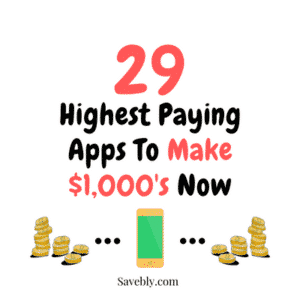 29 Highest Paying Apps To Make $1,000's Now In 2019!