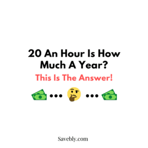 20 An Hour Is How Much A Year